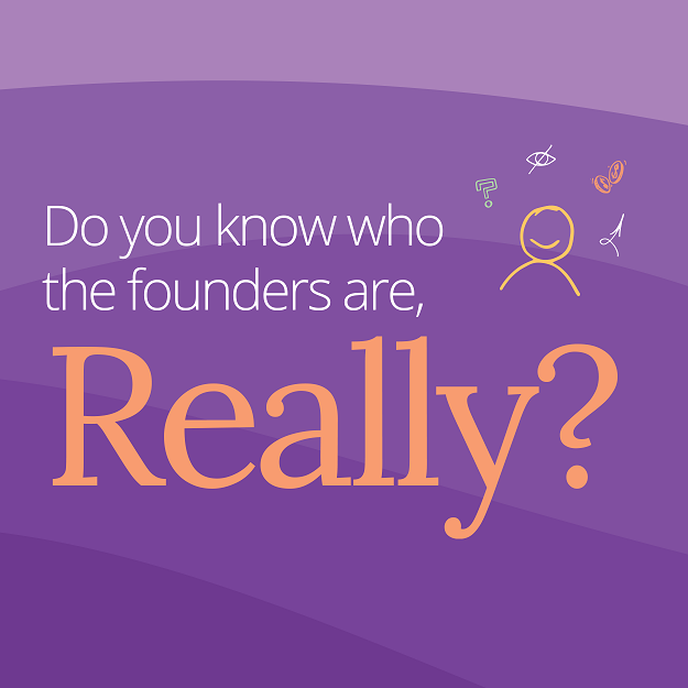 """Banner that reads """"Do you know who the founders are, really?"""" in a purple background"""